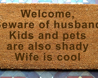 door mat  Wife is cool engraved coir door mat Size: 400 x 600 mm   UK Based