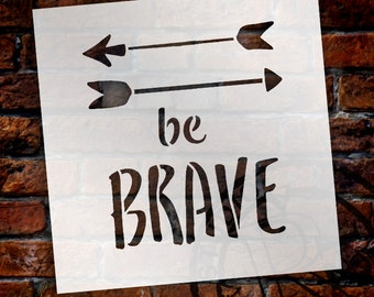 Be Brave - Arrows - Word Art Stencil - Select Size - STCL1773 - by StudioR12