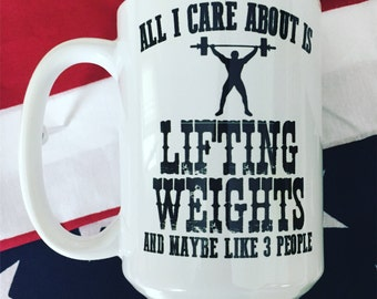All I Care About is Lifting Weights Coffee Mug