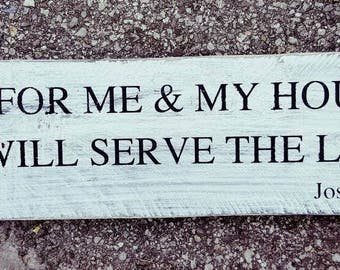 Bible Verse wall Art - As For Me & My House - Joshua 24:15 - We Will Serve the Lord - Scripture Sign - Pallet Sign - Housewarming - Wedding