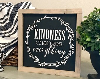 Kindness Changes Everything 11x11 / hand painted / wood sign / farmhouse style / rustic