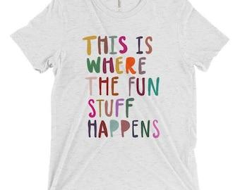 This Is Where The Fun Stuff Happens Cute Handlettered Women's Boyfriend Tee Shirt
