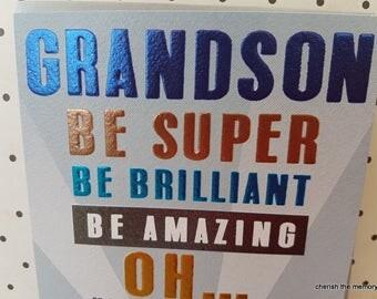 Grandson Birthday Card, Super Grandson foiled Happy Birthday card, Brilliant Grandson birthday card, Be Amazing Birthday card for a Grandson