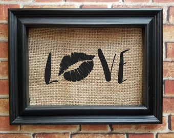 Burlap Home Decor - Love Burlap Sign - Lips Sign - Love Lips Sign - Burlap Decor - Burlap Art - Kiss Me Frame - Smooching Décor