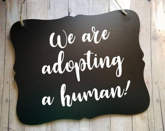 We Are Adopting A Human - Pet Announcing Child Adoption - Adoption Announcement - Adoption Photo Prop - Adoption Signs