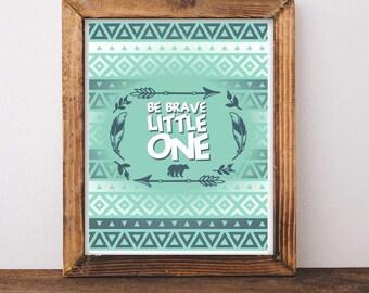 Nursery Wall Print DIGITAL DOWNLOAD_Be Brave