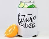 Future Mrs Can Cooler | Bachelorette Party Beer Can Coolers | For the Bride | Bride Can Cooler | Bridesmaid Gift | Bachelorette Party Favor