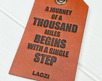 Leather Luggage Tag, A Journey Of A Thousand Miles Begins With A Single Step, Laozi, Genuine Leather Luggage Tag, Wanderlust, Travel Gift