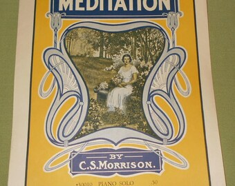 1930 Sheet Music ~ MEDITATION  - Piano Solo By C.S. Morrison