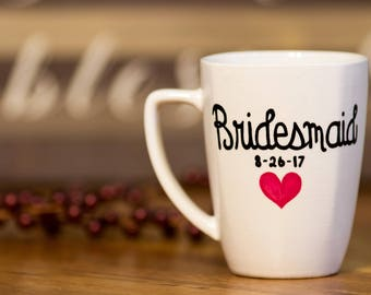Bridesmaid Coffee Mug | Maid/Matron of Honor | Mother of the Bride| Bride | Hand-Designed Mug | Personalize | Made to Order