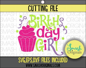 Birthday Girl Cut File | SVG EPS DXF Files for Cutting Machines | Birthday Girl Svg | 1st Birthday Svg | Girls Birthday Svg | Birthday Svg
