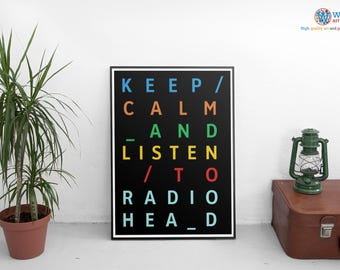 Radiohead Poster / Art / Print - Keep Calm and Listen to Radiohead