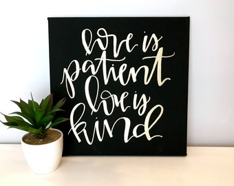 Love is patient, love is kind- 12x12 hand lettered canvas, Valentine's Day, Valentine's decor, love sign, love quotes, 1 Corinthians, signs