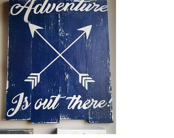 Adventure Is Out There Arrows Wodo Sign
