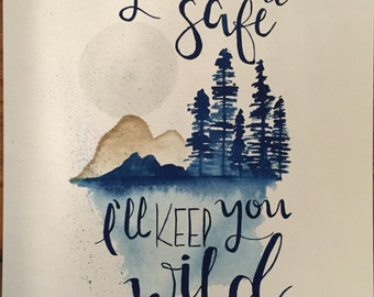 You keep me safe, I'll keep you wild