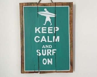 Keep calm and surf it - decorative wooden sign - painting on wood - panel vintage