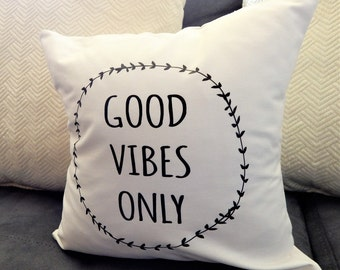 Good Vibes Only Throw Pillow Home Decor Accent Pillow House Warmering Gift Pillow Cover