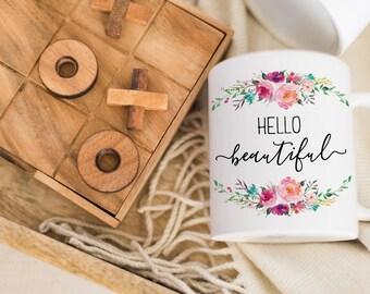 Hello Beautiful Cute Coffee Mug for Her