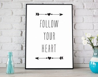 Follow Your Heart Print, Printable Art, Digital Print, Instant Download, Modern Home Decor, Black and White Print, Typography Art - (D028)