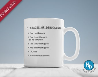 Engineer Mug, Programmer Mug, Nerd Mugs, Geek Gift, Nerd Gift, Programmers: 6 Stages of Debugging, MD44