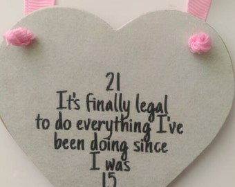 21st birthday, finally legal, gift for her, hanging heart, birthday gift, keepsake, bedroom decor, home decor, friend gift, shabby chic gift