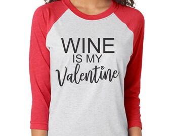 Single Valentine Etsy Valentines Day Shirts Ladies Wine Is My