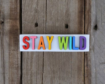 Stay Wild / wood sign / 5.75 x 1.40 / home decor / painted sign / laser cut / desk decor / wood / sign / Inspirational Sign