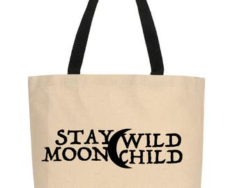 Stay Wild Moon Child Tote, Canvas Tote