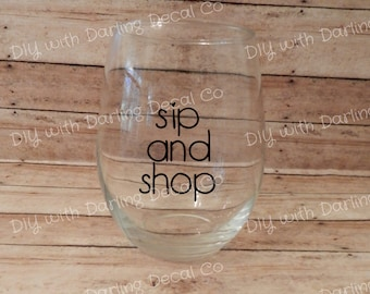Sip and Shop Adhesive Decal DIY Wine Glass Mug Coffee Cup Tumbler Do it Yourself Budget Gift Present Online Shopping Pop Up Party Drinking