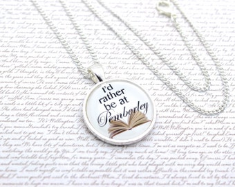 I'd Rather Be At Pemberley, Pride and Prejudice, Mr Darcy Quote Necklace or Keychain, Keyring