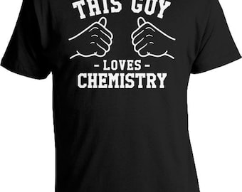 This Guy Loves Chemistry T Shirt Nerd Gifts Teacher TShirt Geek Clothing Dork Shirt Geeky Gifts For Him Nerdy Geekery Mens Tee TGW-235