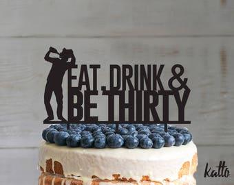 Be thirty cake topper- Silhouette Birthday cake topper- drunk cake topper- Personalized Birthday Cake Topper- Custom cake topper
