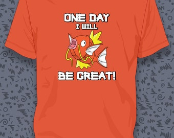 Magikarp One Day I Will Be Great T-shirt