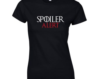 Womens Game of Thrones T-Shirt - Spoiler Alert,  You can Choose From 3 Colours of lady-fit T-Shirt, Season 7, TS 1088