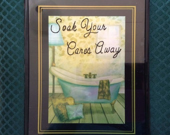 Soak your Cares Away Victorian Bathroom  wall hanging picture - wall decor - bathroom - framed picture - claw foot tub
