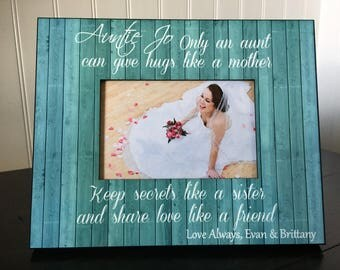 Aunt personalized picture frame // wedding gift for aunt from niece // only an aunt can give hugs like a mother