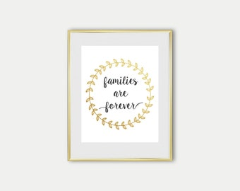 Families are Forever Digital Print Wall Art LDS Print Family Wall decor Golden Print Art Print LDS Printable
