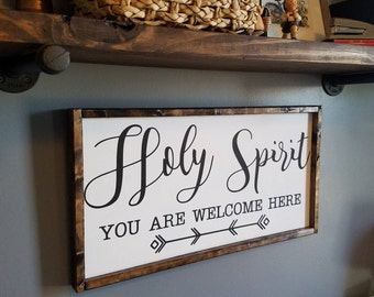 Holy Spirit You Are Welcome Here Sign 13x26 inches