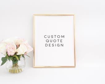 Custom Poster,Custom Quote Poster,Custom Quote Print,Calligraphy,Quote Posters,Printable Custom,Custom Wall Decor,Your Words Here,Printable