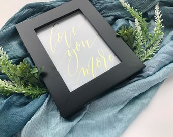 "5""x7"" Love You More Gold Foil Print 