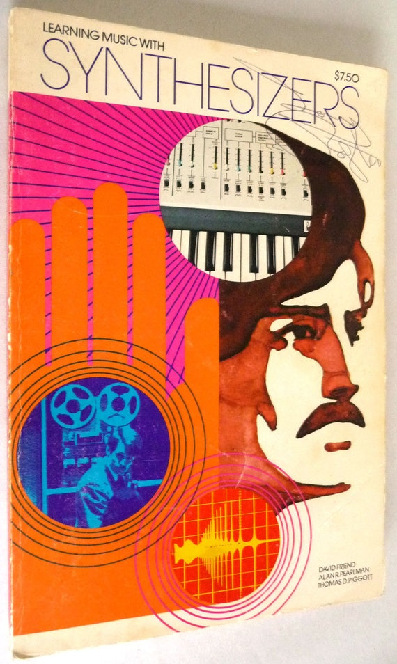Learning Music With Synthesizers 1974 by David Friend, Alan Pearlman, & Thomas Piggott - First Edition Hal Leonard
