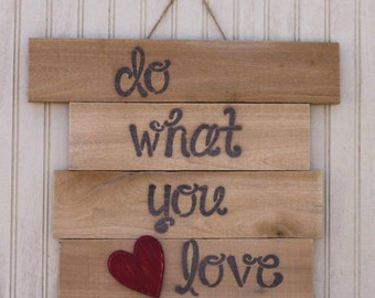 Do What You Love; Wall Hanging; Distressed Sign; Home Decor; Reclaimed Wood; Rustic Sign; Rustic Plaque; Distressed Red Heart; Re-Purposed