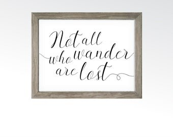 Not All Who Wander are Lost Quote - Adventure, Hiking, Mountain Climbing, Skiing, CDT, AT, PCT Wall Decor - Digital Download printable art