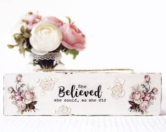 Wood Sign With Inspirational Quote Motivational Wooden Home Sign With Positive Quotes On Life Wall Decor Wood Sign She Believed She Could