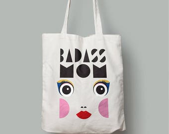 Mother's Day, Badass Tote Bag / Mom Gift / Funny Tote Bag / baby shower Gift / Market Bag/ Grocery Bags / Mom's birthday gift