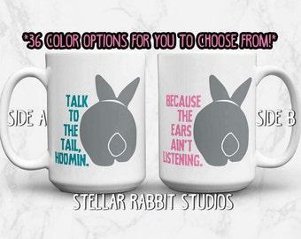 Bunny Mug, Talk To The Tail Hoomin Coffee Mug with Rabbit, Custom Coffee Mug, Bunny Butt, Cute Bunny, Rabbitude, Funny Mug, Bunny Humor