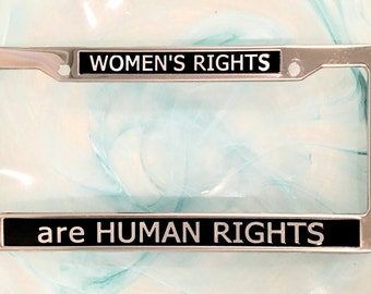 Women's Rights are Human Rights - License Plate Frame