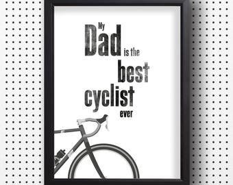 My dad is the best cyclist ever print, Cycling print, Bike print, Cycling print for dad, Birthday bike print, Bike print UK