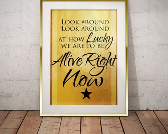 Hamilton Musical Quote Lucky to be Alive Right Now Typography Poster 5x7 8x10 11x14 12x16