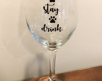 Sit. Stay. Drink Wine Glass
